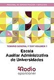 Escala Auxiliar Administrativa de Universidades. Temario General y test. Volumen 1: Personal de Administración y Servicios