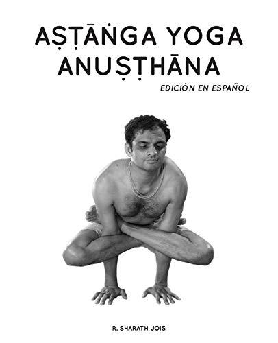 Astanga Yoga Anusthana: Edición en español