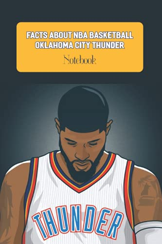Facts About NBA Basketball Oklahoma City Thunder Notebook: Notebook Journal  Diary/ Lined - Size 6x9 Inches 100 Pages