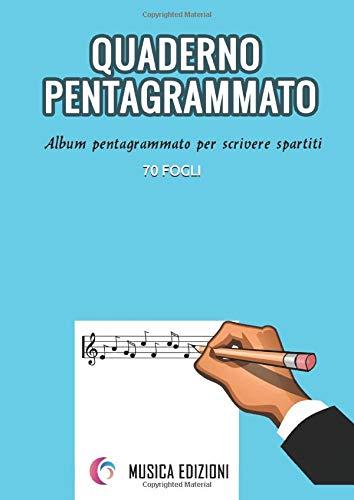 Quaderno pentagrammato grande A4. 70 Fogli pentagrammati vuoti per scrivere musica: Album pentagrammato per scrivere spartiti