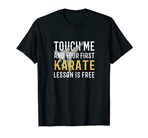 Karate Berühren ,Kyokushin Shotokan Goju Ryu Kenpo, Karate T-Shirt