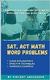 SAT, ACT Math Word Problems: Translating English into Math (College Entrance Exam Prep Books)