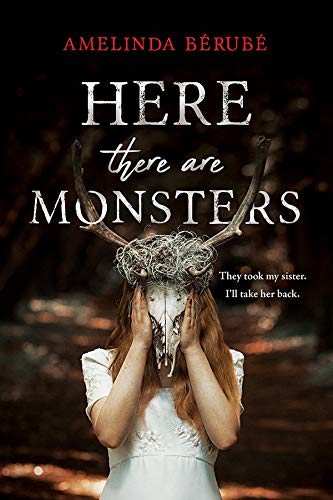 Here There Are Monsters de [Amelinda Bérubé]
