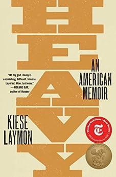 Heavy: An American Memoir by [Kiese Laymon]