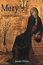 Mary Through the Centuries – Her Place in the History of Culture