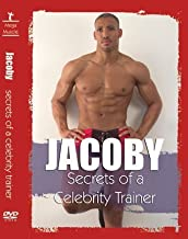 Jacoby: Secrets of a Celebrity Trainer by Brian Rusch