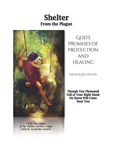 Shelter From the Plague: God's Promises of Protection and Healing, Antiviral Herbs, and Common Sense (English Edition)