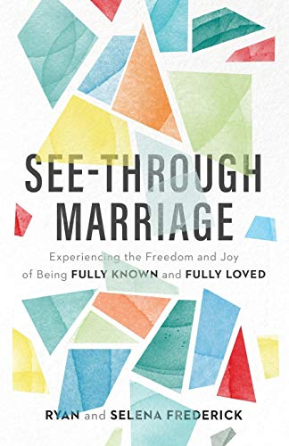 Compare Textbook Prices for See-Through Marriage 4/2 Edition ISBN 9780801075315 by Ryan Frederick,Selena Frederick