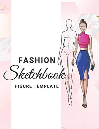 Fashion Sketchbook figure template: 454 Large Female Figure Template for Easily Sketching Your Fashion Design Styles and Building Your Portfolio