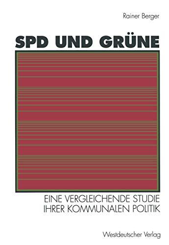 SPD und Grune: Eine Vergleichende Studie ihrer Kommunalen Politik : Sozialtrukturelle Basis, Programmatische Ziele, Verhaltnis Zueinander (German Edition)の詳細を見る