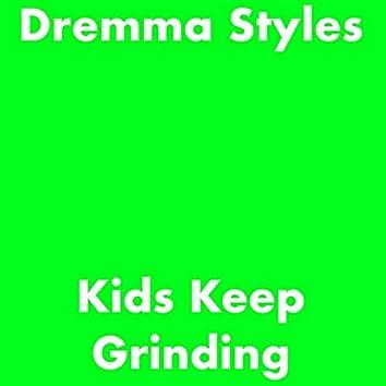 Kids Keep Grinding