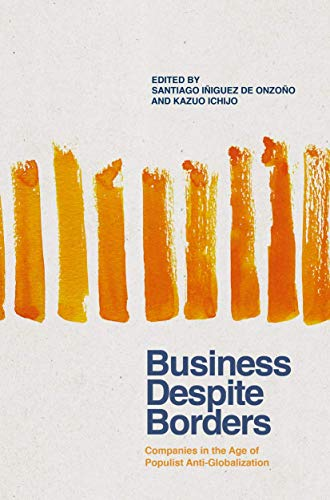 Business Despite Borders: Companies in the Age of Populist Anti-Globalization