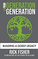 From Generation to Generation: Building a Godly Legacy