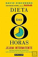 Dieta das 8 Horas (Portuguese Edition)