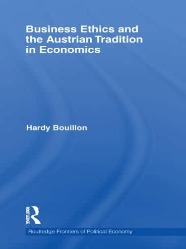 Business Ethics and the Austrian Tradition in Economics (Routledge Frontiers of Political Economy Book 139) (English Edition)