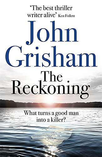 The Reckoning: The Sunday Times Number One Bestseller: John Grisham