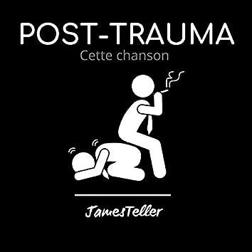 Cette chanson (Post-Trauma)