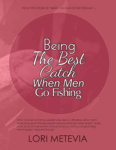 Being the Best Catch When Men Go Fishing