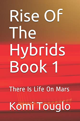 Rise Of The Hybrids Book 1: There Is...