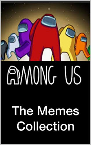 AMONG US M£M£ BOOK: Epic, Funny and Crazy Stuff (English Edition)