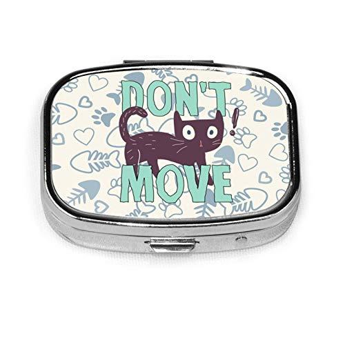 Cute Cat Don T Move Custom Fashion Silver Round Square Pill Box Medicine Tablet Holder Wallet Organizer Case For Pocket Or Purse Vitamin Organizer Holder Decorative Box