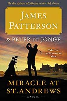 Miracle at St. Andrews: A Novel (Travis McKinley) by [James Patterson]
