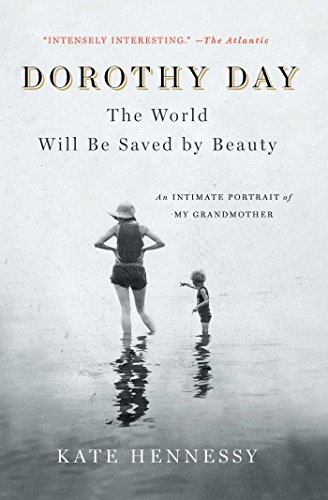 Dorothy Day: The World Will Be Save…