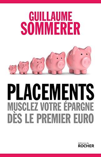 Placements. Musclez votre épargne dès le premier euro