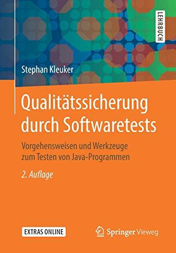 Qualitätssicherung durch Softwaretests: Vorgehensweisen und Werkzeuge zum Testen von Java-Programmen