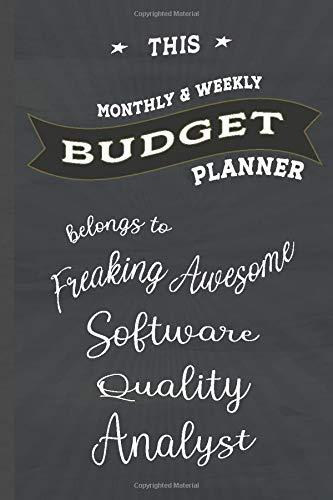 Budget Planner Belongs to Software Quality Analyst: Weekly & Monthly Budget Planner, 148 Pages 6 x 9, Gift for Friends or Family