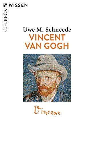 Vincent van Gogh: Leben und Werk (Beck'sche Reihe 2310)