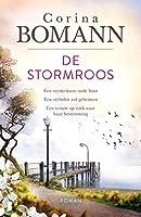 De stormroos: Een mysterieuze oude boot. Een verleden vol geheimen. Een vrouw op zoek naar haar bestemming.