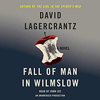 Fall of Man in Wilmslow                   By:                                                                                                                                 David Lagercrantz                               Narrated by:                                                                                                                                 John Lee                      Length: 12 hrs and 31 mins     90 ratings     Overall 3.8