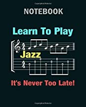 Notebook: learn to play jazz - 50 sheets, 100 pages - 8 x 10 inches