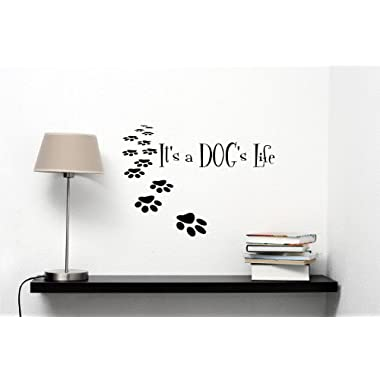 It's a dog's life Vinyl Wall Decals Quotes Sayings Words Art Decor Lettering Vinyl Wall Art Inspirational Uplifting