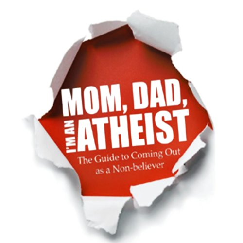 Mom, Dad, I'm an Atheist cover art