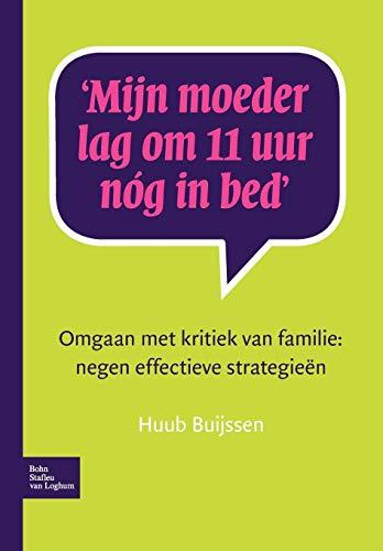 Mijn moeder lag om 11 uur nog in bed: omgaan met kritiek van familie : negen effectieve strategieen
