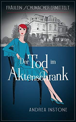 Der Tod im Aktenschrank (Fräulein Schumacher 10)