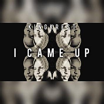I Came Up (feat. KingKrest)