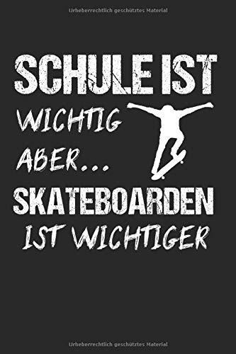 Skateboard Schule Skateboarder Skateboarden: Skateboard & Skateboarder Notizbuch 6'x9' Skateboarding Geschenk für Skaten & Skateboarden