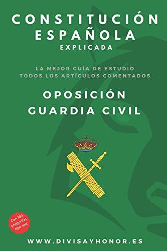 Constitución Española explicada: oposición Guardia Civil.: Incluye 169 preguntas de test.