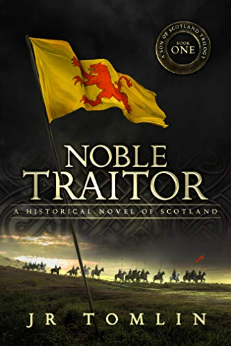 Noble Traitor: A Historical Novel of Scotland (Son of Scotland Book 1) (English Edition)