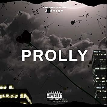 Prolly (feat. J Avrey)