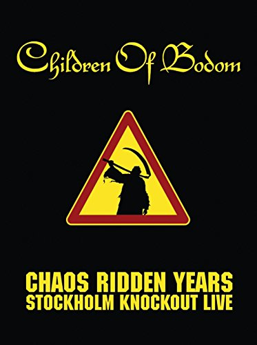 Children of Bodom - Chaos Ridden Years / Stockholm Knockout Live!
