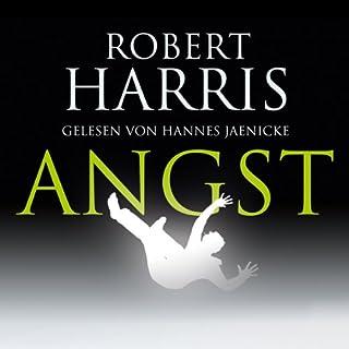 Angst                   Autor:                                                                                                                                 Robert Harris                               Sprecher:                                                                                                                                 Hannes Jaenicke                      Spieldauer: 9 Std. und 58 Min.     314 Bewertungen     Gesamt 4,0