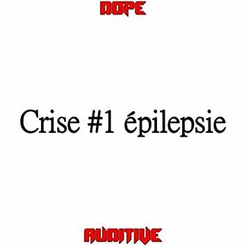 Crise #1 Épilepsie