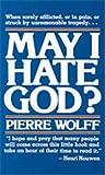 May I Hate God?