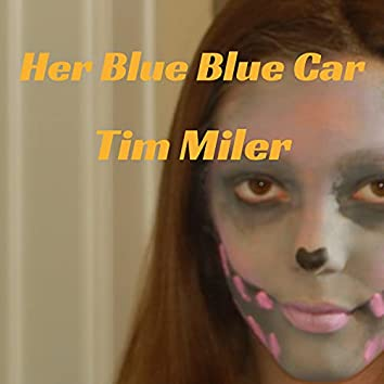 Her Blue Blue Car