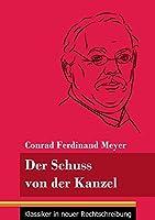 Der Schuss von der Kanzel: (Band 49, Klassiker in neuer Rechtschreibung)