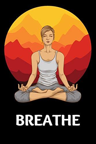 Breathe: Small Yoga Calming Notebook/Journal 6inX9in A5 120 pages Wide lined